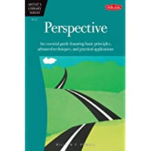 Perspective: An essential guide featuring basic principles, advanced techniques, and practical applications (Artist's Library)