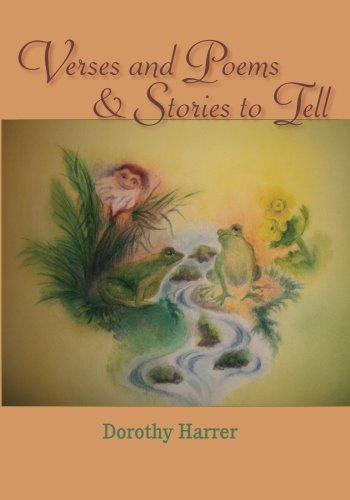 Verses and Poems and Stories to Tell: Dorothy Harrer pdf epub