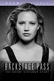 Backstage Pass: The Naomi Striemer Story