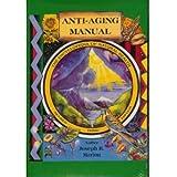 Anti-Aging Manual The Encyclopedia of Natural Health