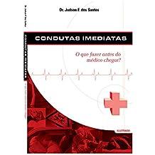 Condutas Imediatas: O que fazer antes do médico chegar?