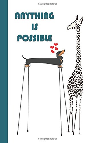 Anything Is Possible: Dachshund and Giraffe (Blue) 6x9 - DOT JOURNAL - Journal with dotted pages (Motivational Dot Journal Series)