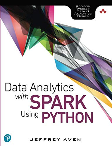 Data Analytics with Spark Using Python (Addison-Wesley Data & Analytics Series)