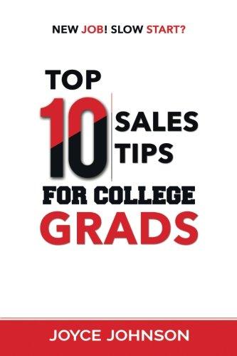 Top 10 Sales Tips For College Grads: New Job! Slow Start?