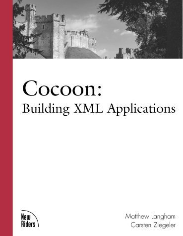Cocoon: Building XML Applications by Carsten Ziegeler (2002-07-24)