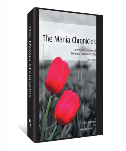 (The Mania Chronicles : A Real-Time Account of the Great Financial Bubble (1995-2008))