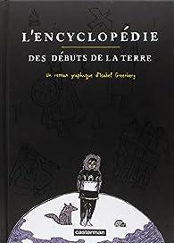 L'encyclopédie des débuts de la Terre par Isabel Greenberg