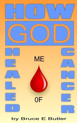 How God Healed Me of Cancer