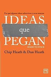 Ideas que pegan (Made to Stick) (Viva) (Spanish Edition)