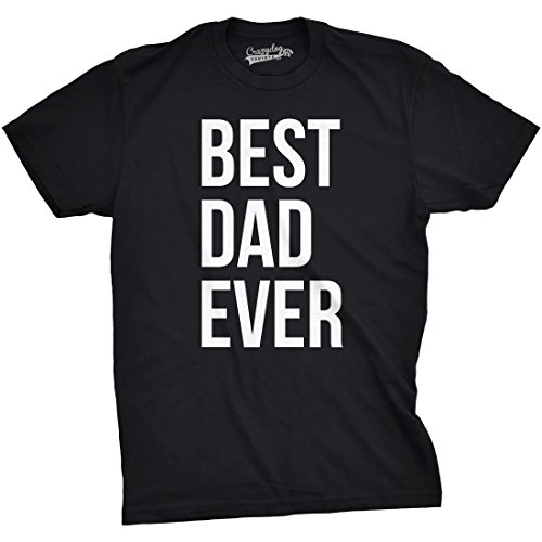 Crazy Dog Tshirts Mens Best Dad Ever T Shirt Funny Sincere Parenting Tee For Fathers Day (Black) - XL Best Dad Gifts Ever