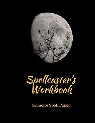 Spellcaster's Workbook Grimoire Spell Paper: Blank Grimoire Journal Book