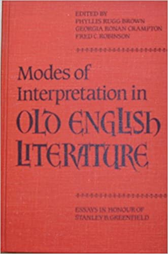 amazoncom modes of interpretation in old english literature  amazoncom modes of interpretation in old english literature essays in  honour of stanley b greenfield  phyllis rugg brown books