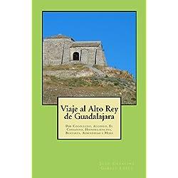 Viaje al Alto Rey de Guadalajara (Spanish Edition)