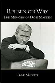 Reuben on Wry: The Memoirs of Dave Madden: Madden, Dave ...