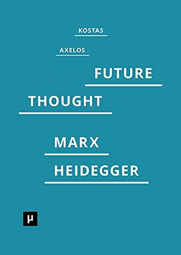 Introduction to a Future Way of Thought: On Marx and Heidegger