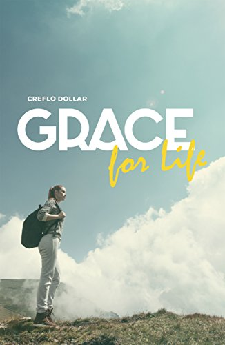 Grace For Life Kindle Edition By Creflo Dollar Religion