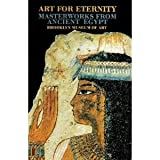 Art for Eternity : Masterworks from Ancient Egypt, Brooklyn Museum of Art, Fazzini, Richard A. and Romano, James F., 0872731391