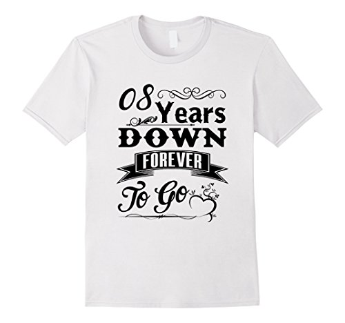 Mens 8 Years Down Forever To Go Wedding Anniversary Gift Shirt XL White