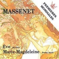 Massenet: Eve / Marie-Magdeleine / Meditation From Thais