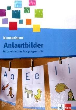 Die Kunterbunt Fibel / Anlautbilder 1. Schuljahr in Lateinische Ausgangsschrift