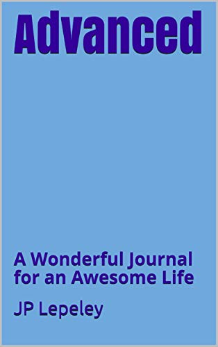 Advanced: A Wonderful Journal for an Awesome Life