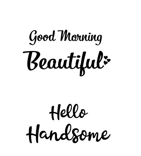 good morning Beatiful and Hello handsome wall decals window or mirror decor Set of 2