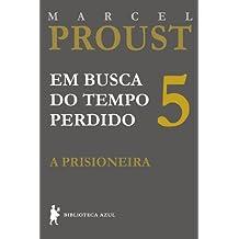 A prisioneira (Em busca do tempo perdido Livro 5)
