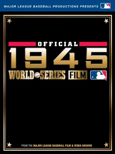 MLB Official 1945 World Series Film -