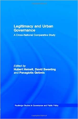 Book Legitimacy and Urban Governance: A Cross-National Comparative Study (Routledge Studies in Governance and Public Policy)