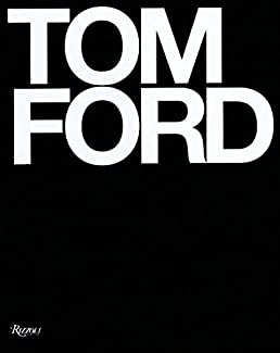 tom ford tom ford bridget foley graydon carter anna wintour rh amazon com