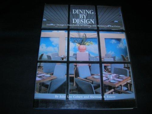 Dining by Design: Interior Design's Handbook of Dining and Restaurant Facilities Interior Design Dining