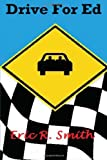 Drive for Ed, Eric R. Smith, 1494489643