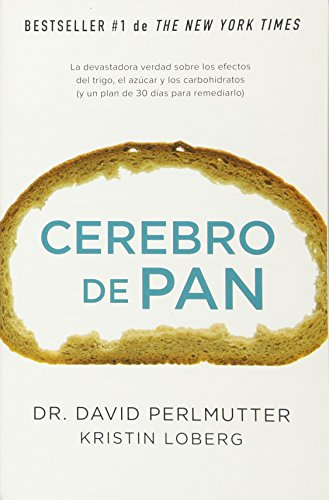 Cerebro de pan: (Grain Brain) (Spanish Edition)