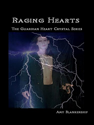 Raging Hearts: The Guardian Heart Crystal Book 3