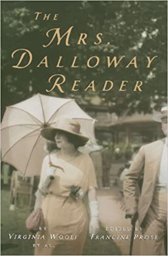 com the mrs dalloway reader virginia  com the mrs dalloway reader 9780156030151 virginia woolf francine prose random house uk books