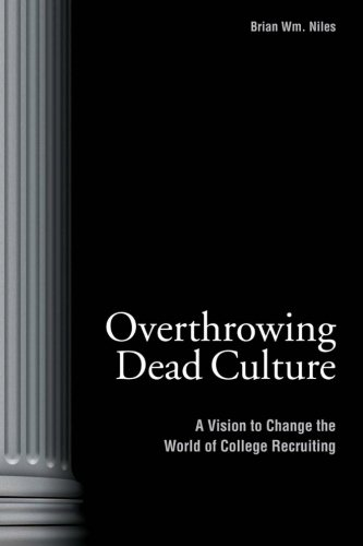 Overthrowing Dead Culture: A Vision to Change the World of College Recruiting