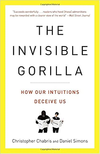 The Invisible Gorilla: How Our Intuitions Deceive Us: Christopher ...