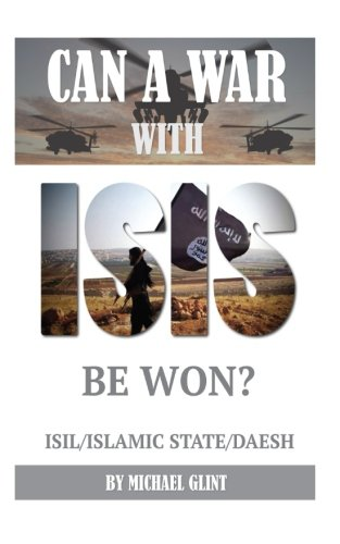 Download Can a War With Isis Be Won? ISIL/Islamic State/Daesh pdf epub