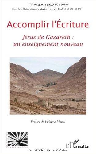 Téléchargement Accomplir l'Ecriture : Jésus Nazareth : un enseignement nouveau pdf epub