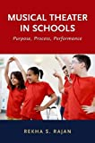 Musical Theater in Schools: Purpose, Process, Performance