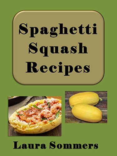 Spaghetti Squash Recipes (Superfoods Cookbook Book 3) by [Sommers, Laura]