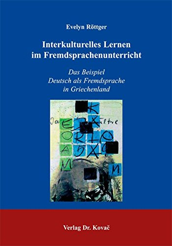 Interkulturelles Lernen im Fremdsprachenunterricht. Das Beispiel Deutsch als Fremdsprache in Griechenland. pdf epub
