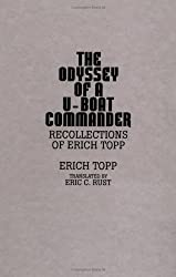 The odyssey of a U-boat commander: Recollections of Erich Topp