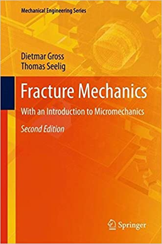 Book Fracture Mechanics: With an Introduction to Micromechanics (Mechanical Engineering Series)