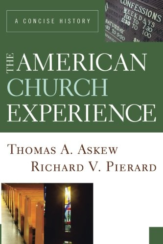 The American Church Experience  A Concise History