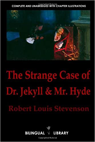 The Strange Case of Dr. Jekyll and Mr. Hyde-El extraño caso del Dr. Jekyll y Mr. Hyde: English-Spanish Parallel Text Edition