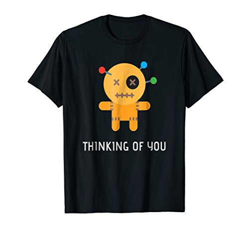 Thinking of You Funny Voodoo Doll Tshirt for Halloween Party -