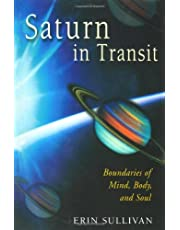 SATURN IN TRANSIT REV/E 2/E: Boundaries of Mind, Body and Soul