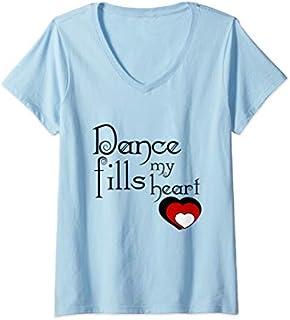 Womens Cute Dance Recital Gift For Girls - Dance Fills My Heart V-Neck T-shirt   Size S - 5XL