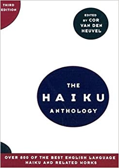 The Haiku Anthology by Van Den Heuvel, Cor (2001)
